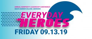 """Everyday Heroes"" 10th Annual Nonprofit Leaders Conference @ Grays Harbor College"